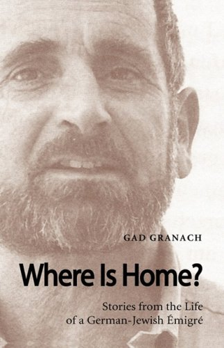 Where Is Home? Stories from the Life of a German-Jewish Émigré